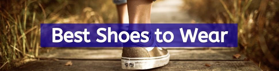 best shoes to wear - fitflopshoessite.com